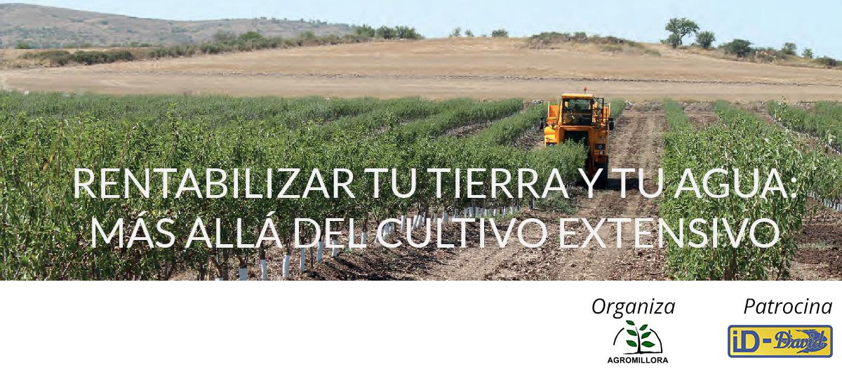 Rentabilizar tu tierra y tu agua: más allá del cultivo extensivo
